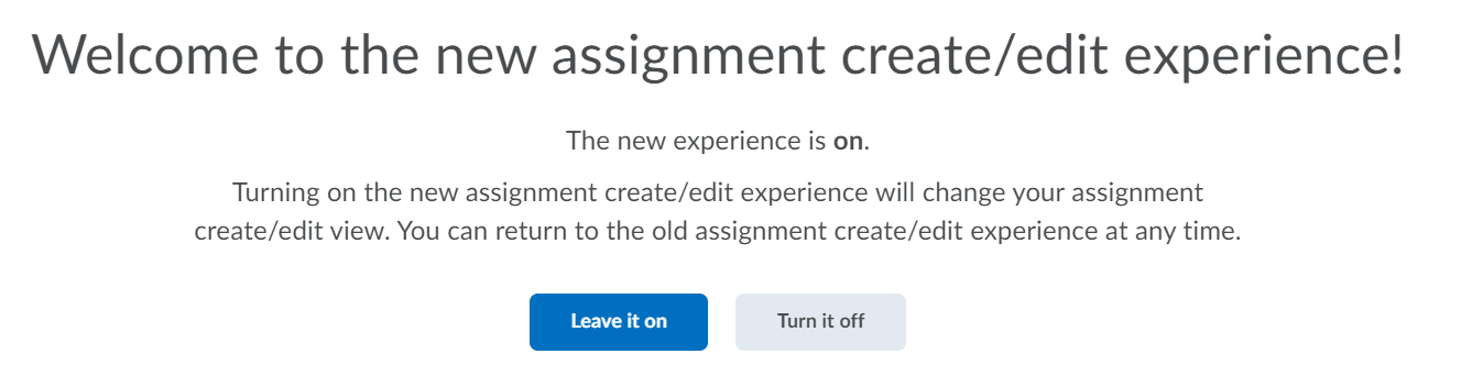 The Leave it on and Turn it off options in the new iCollege Assignment creation experience.