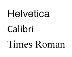 Helvetica, Calibri and Times Roman typfaces