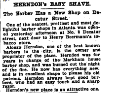 """Herndon's Easy Shave: The Barber Has A New Shop on Decatur Street."""" Atlanta Constitution . June18, 1896."""