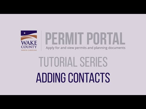 Screencap taken from How to Add Contacts - Wake County Permit Portal Tutorial Series 2020