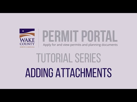 Screencap taken from How to Add Attachments - Wake County Permit Portal Tutorial Series 2020
