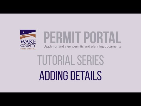 Screencap taken from How to Add Details - Wake County Permit Portal Tutorial Series 2020