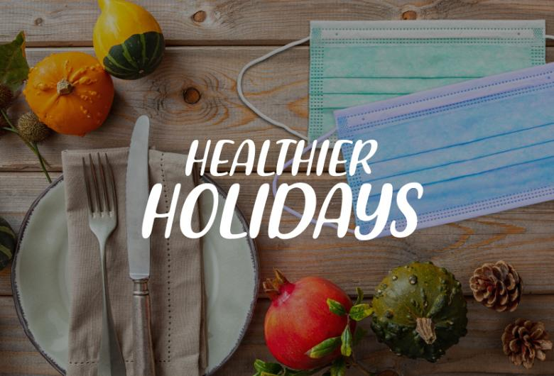Healthier Holidays graphic, with place setting, fall decorations and face masks