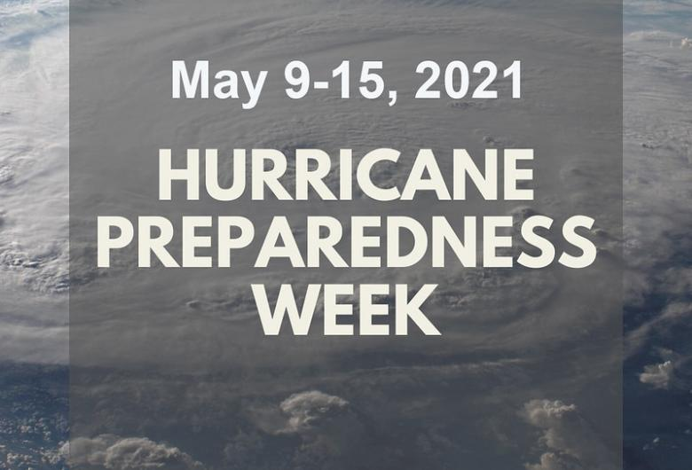 Hurricane Preparedness Week is May 9th - 15th