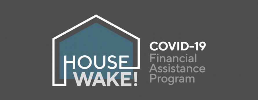 House Wake! COVID-19 Financial Assistance Program