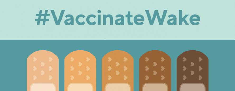 Vaccinate Wake, got my vaccine for COVID-19, graphic with Band-Aids