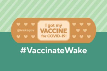 Bandage graphic for #VaccinateWake: I got my vaccine for COVID-19!