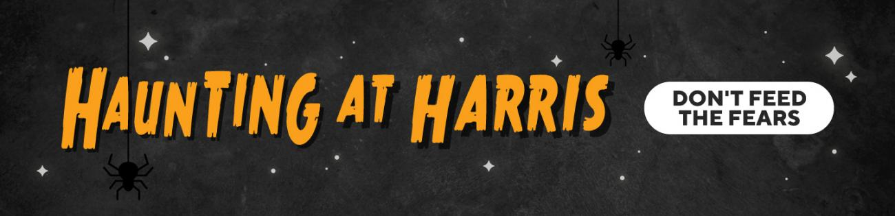 Haunting at Harris, Don't Feed the Fears graphic with starry sky and spiders