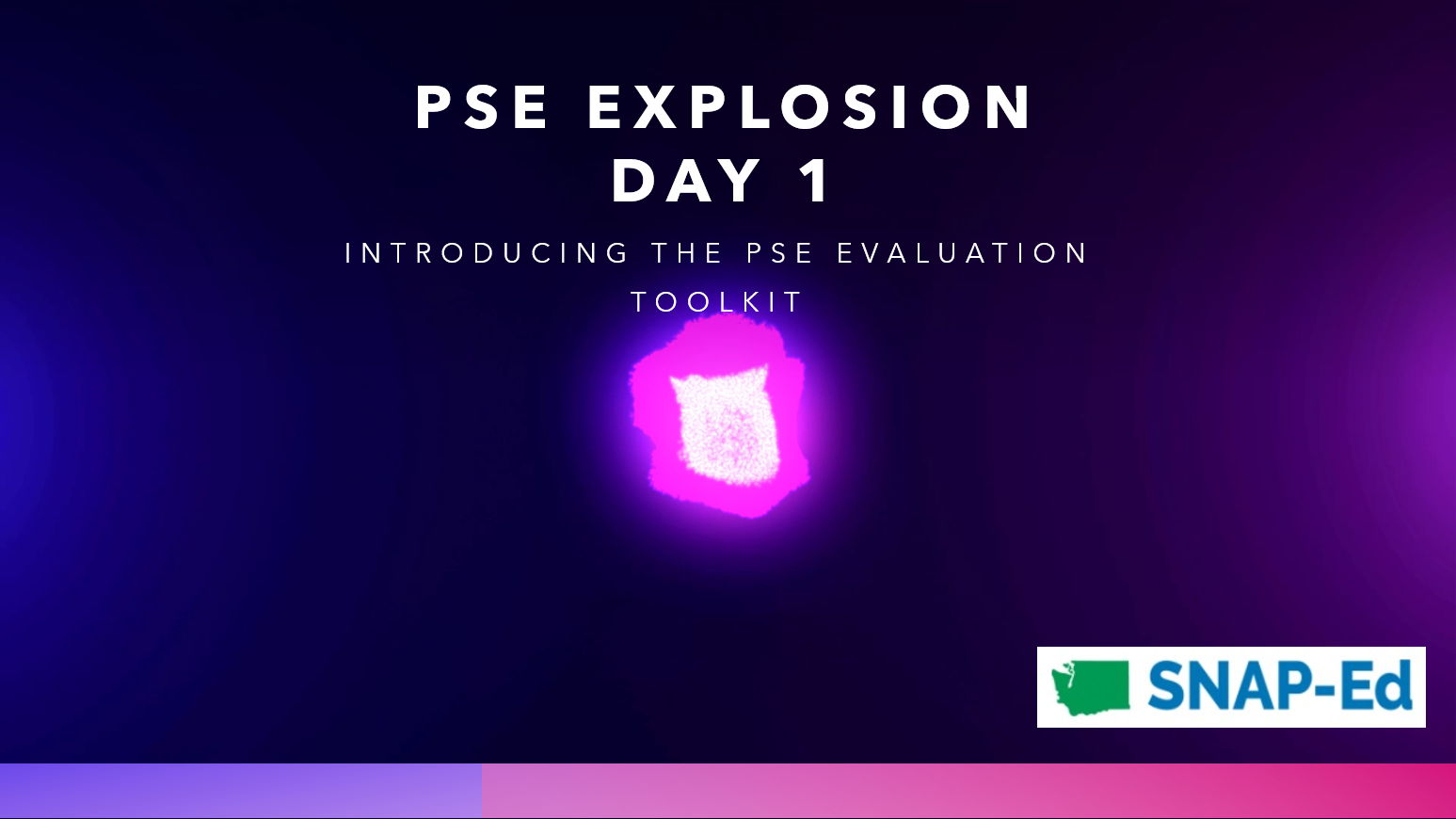 PowerPoint Slide that reads: PSE Explosion Day 1 Introducing the PSE Evaluation Toolkit