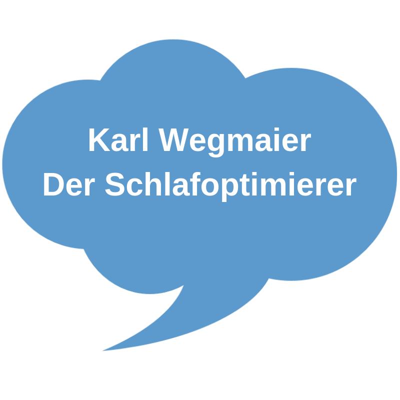 Karl Wegmaier, der Schlafoptimierer