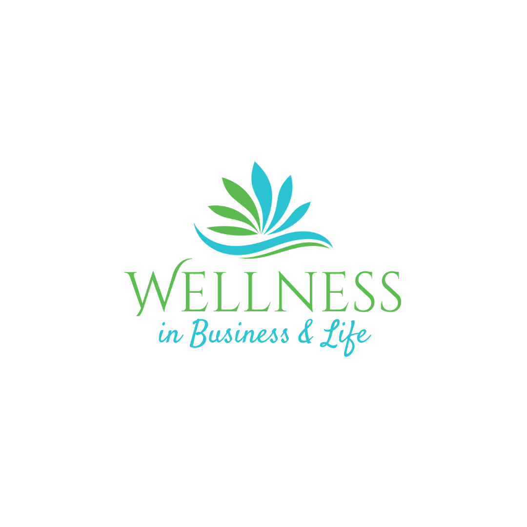 Wellness in Business & Life