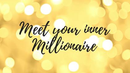 Meet your inner Millionaire