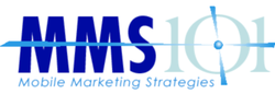 Mobile Marketing Strategies LLC - http://www.mms101.com