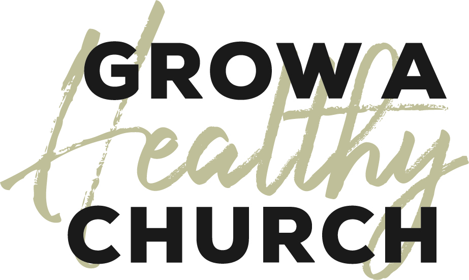 Grow a Healthy Church